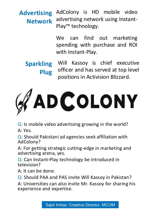 AdColony is HD mobile video advertising network using Instant- Play™ technology. We can find out marketing spending with p...
