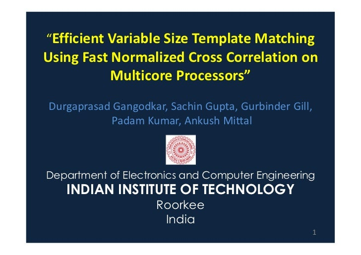 """Efficient Variable Size Template MatchingUsing Fast Normalized Cross Correlation on           Multicore Processors""Durgap..."