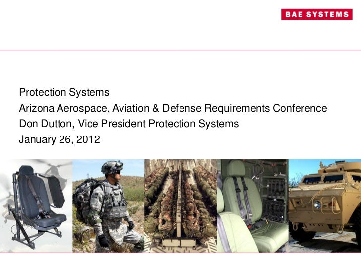 Protection SystemsArizona Aerospace, Aviation & Defense Requirements ConferenceDon Dutton, Vice President Protection Syste...