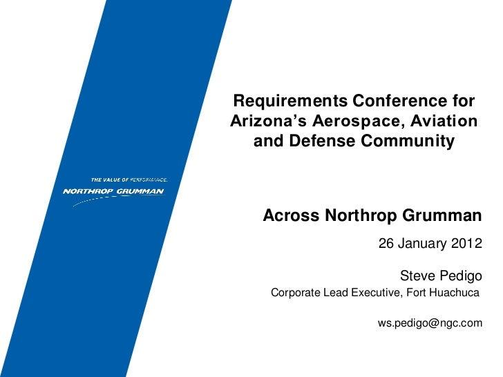 Requirements Conference forArizona's Aerospace, Aviation   and Defense Community   Across Northrop Grumman                ...