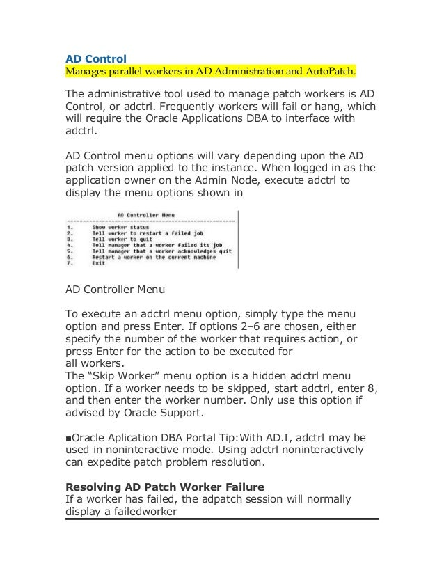 AD ControlManages parallel workers in AD Administration and AutoPatch.The administrative tool used to manage patch workers...