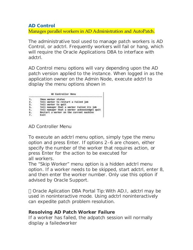 AD ControlManages parallel workers in AD Administration and AutoPatch. The administrative tool used to manage patch worker...