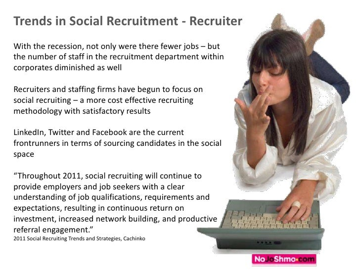 Trends in Social Recruitment - Recruiter<br />With the recession, not only were there fewer jobs – but the number of staff...