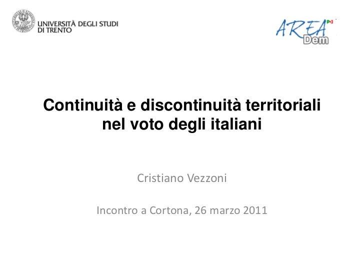Continuità e discontinuità territoriali       nel voto degli italiani              Cristiano Vezzoni       Incontro a Cort...