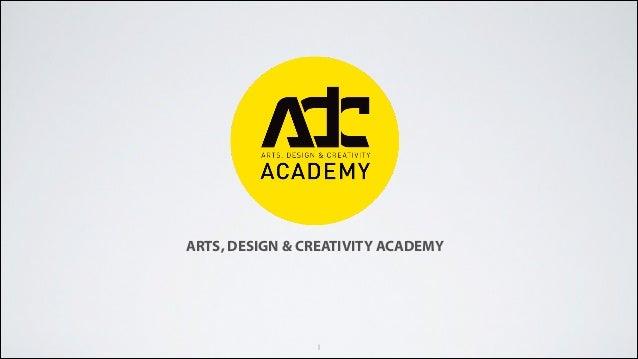 1 ARTS, DESIGN & CREATIVITY ACADEMY