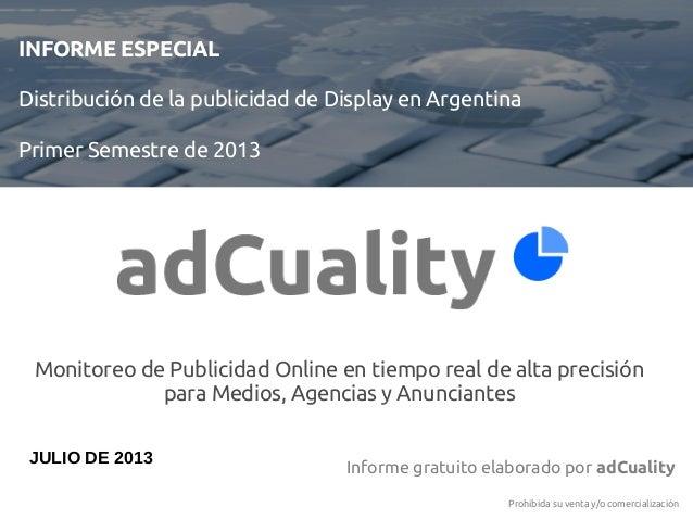 INFORME ESPECIAL Distribución de la publicidad de Display en Argentina Primer Semestre de 2013 Informe gratuito elaborado ...