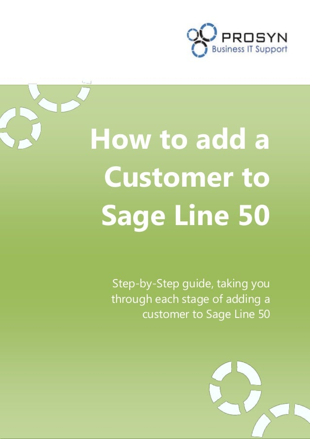 How to add a Customer to Sage Line 50 Step-by-Step guide, taking you through each stage of adding a customer to Sage Line ...