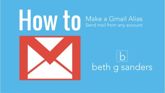 """1. Gmail -> Settings: Click """"Accounts and Import."""" Add the address you want to send mail from to """"Send Mail As."""""""