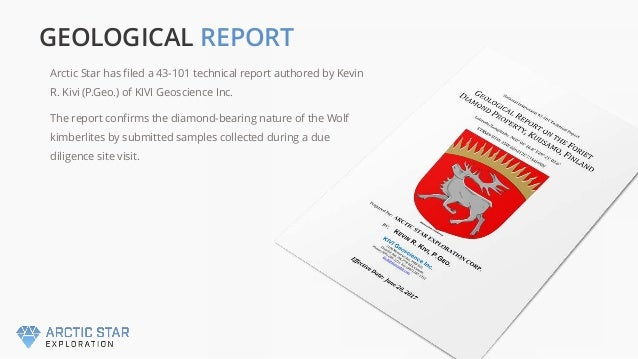 Arctic Star has filed a 43-101 technical report authored by Kevin R. Kivi (P.Geo.) of KIVI Geoscience Inc. The report conf...