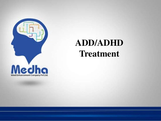 ADD/ADHD Treatment