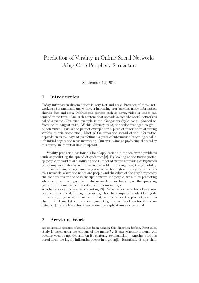 Prediction of Virality in Online Social Networks Using Core Periphery Strucuture September 12, 2014 1 Introduction Today i...