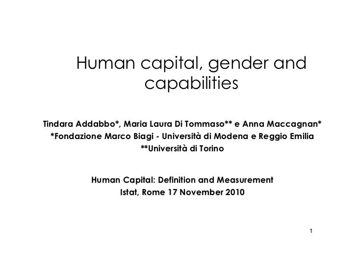 Human capital, gender and              capabilities  Tindara Addabbo*, Maria Laura Di Tommaso** e Anna Maccagnan*   *Fonda...