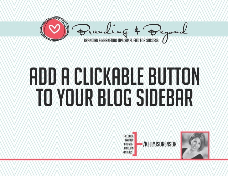 Add a clickable button to your blog sidebar