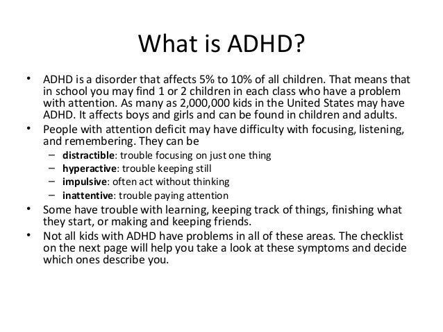 a day in the life of a child with attention deficit hyperactivity disorder Children with adhd also may struggle with low self-esteem, troubled distracted forget to do some daily activities, such as forgetting to do chores home life or relationships in more than one setting, such as at home and at.