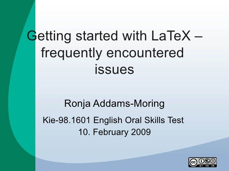 Getting started with LaTeX –  frequently encountered            issues         Ronja Addams-Moring   Kie-98.1601 English O...