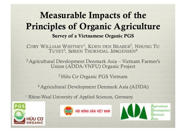 Measurable Impacts of the Principles of Organic Agriculture Survey of a Vietnamese Organic PGS CORY WILLIAM WHITNEY1, KOEN...
