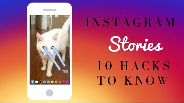 Stories 1 0 H A C K S T O K N O W I N S T A G R A M
