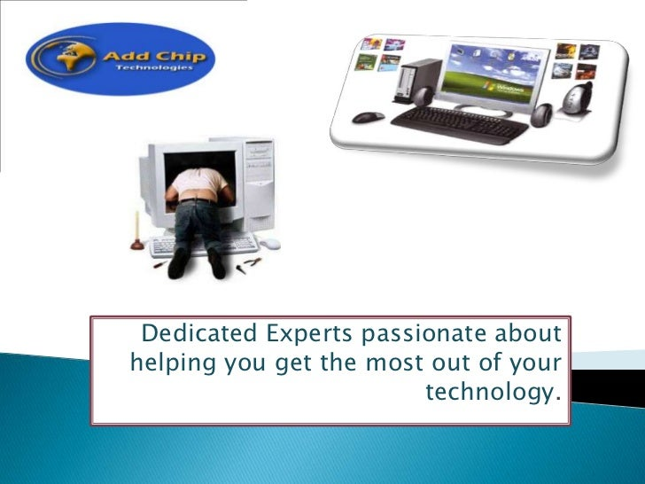 Dedicated Experts passionate about helping you get the most out of your technology.<br />