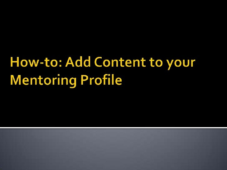 How-to: Add Content to your Mentoring Profile<br />