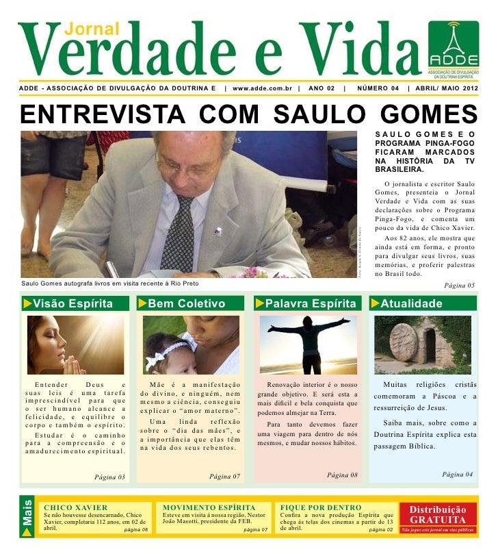 Verdade e Vida JornalADDE - ASSOCIAÇÃO DE DIVULGAÇÃO DA DOUTRINA E                            | www.adde.com.br |         ...