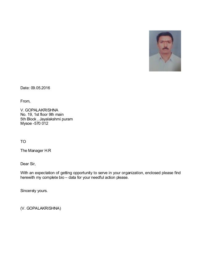 Date: 09.05.2016 From, V. GOPALAKRISHNA No. 19, 1st floor 9th main 5th Block , Jayalakshmi puram Mysoe -570 012 TO The Man...