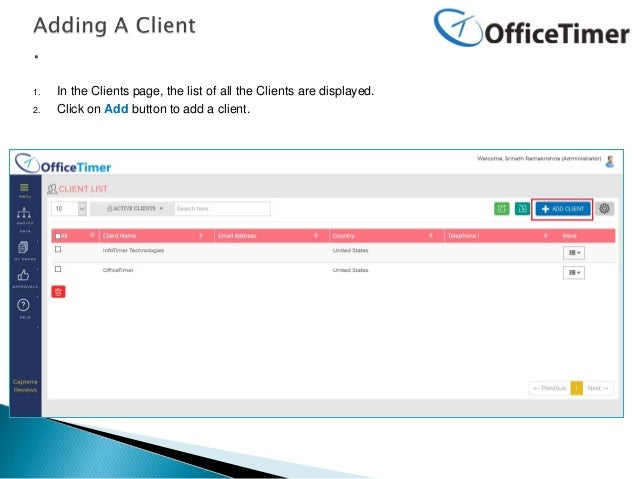 1. In the Clients page, the list of all the Clients are displayed. 2. Click on Add button to add a client.