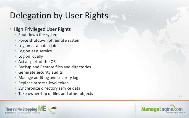 12 • High Privileged User Rights • Shut down the system • Force shutdown of remote system • Log on as a batch job • Log on...