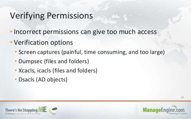 18 • Incorrect permissions can give too much access • Verification options • Screen captures (painful, time consuming, and...