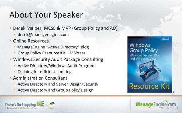 "2 • Derek Melber, MCSE & MVP (Group Policy and AD) • derek@manageengine.com • Online Resources • ManageEngine ""Active Dire..."