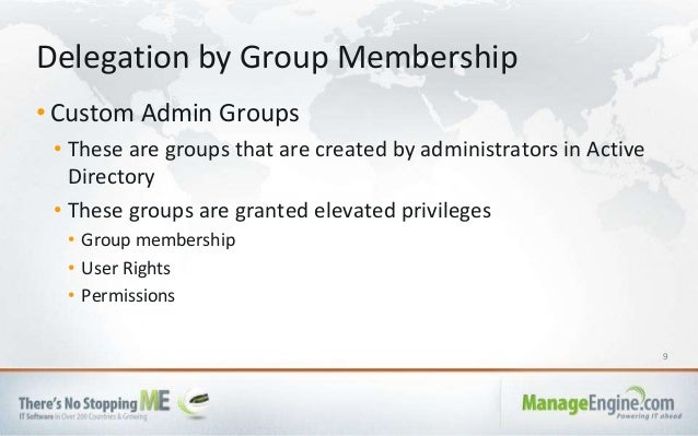9 • Custom Admin Groups • These are groups that are created by administrators in Active Directory • These groups are grant...