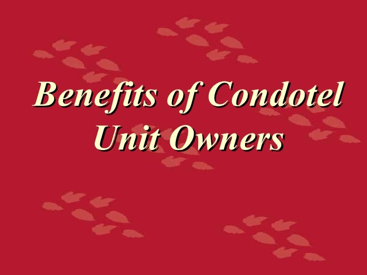 Benefits of Condotel    Unit Owners