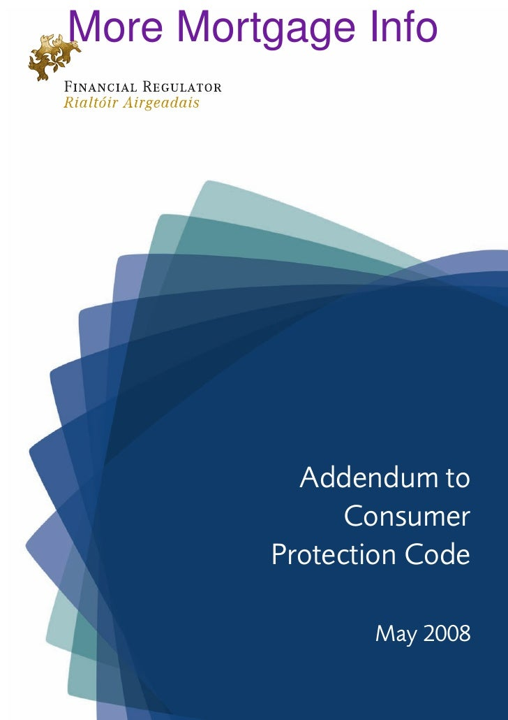 More Mortgage Info                   Addendum to                   Consumer             Protection Code                   ...