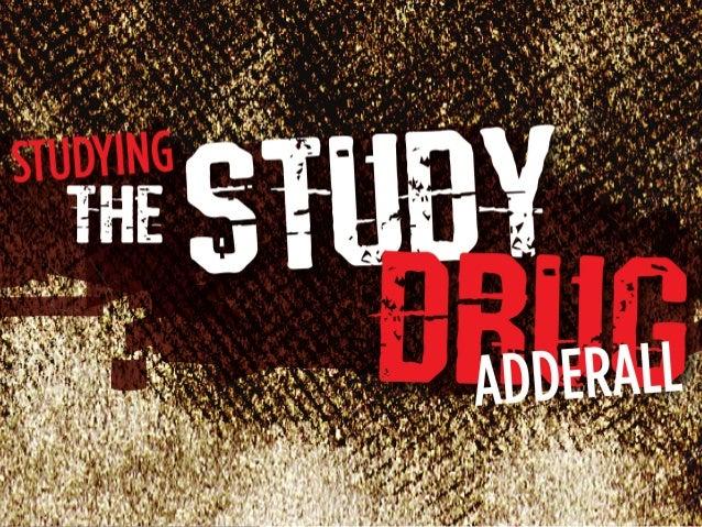 1   STUDYING THE STUDY DRUG: ADDERALL  iAddiction.com   877.547.6191