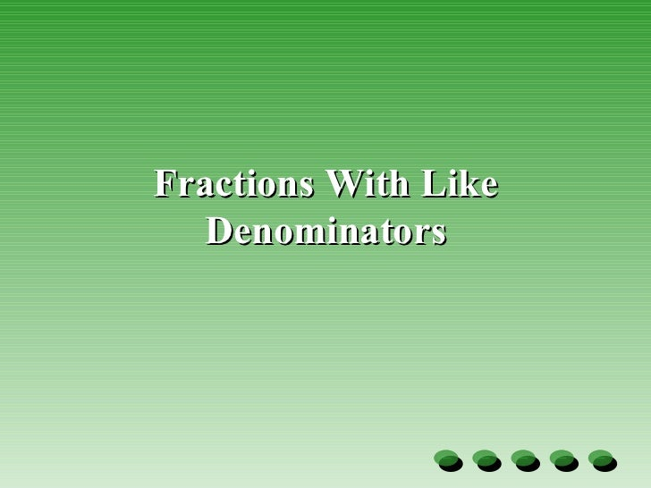 Fractions With Like Denominators