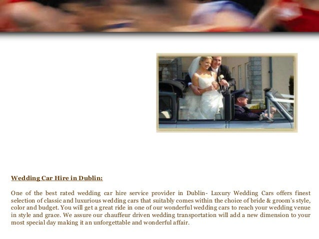 Wedding Car Hire in Dublin: One of the best rated wedding car hire service provider in Dublin- Luxury Wedding Cars offers ...