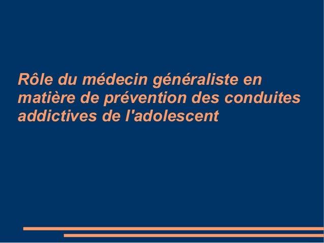 Rôle du médecin généraliste en matière de prévention des conduites addictives de l'adolescent