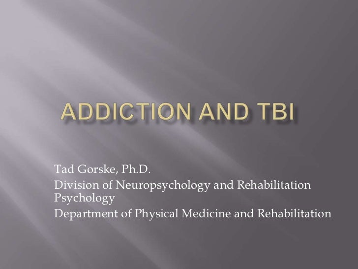 Tad Gorske, Ph.D.Division of Neuropsychology and RehabilitationPsychologyDepartment of Physical Medicine and Rehabilitation