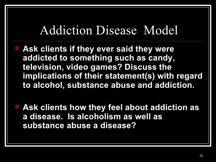 is addiction a disease Learn about how the disease of addiction affects the body and the mind.