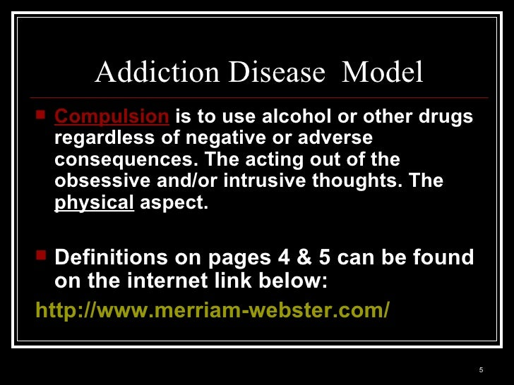 disease model of addiction In contrast, the biological model focuses on the genetic risk for developing the disease of addiction according to the disease model, addiction is a brain disease it is characterized by altered brain structure and functioning.