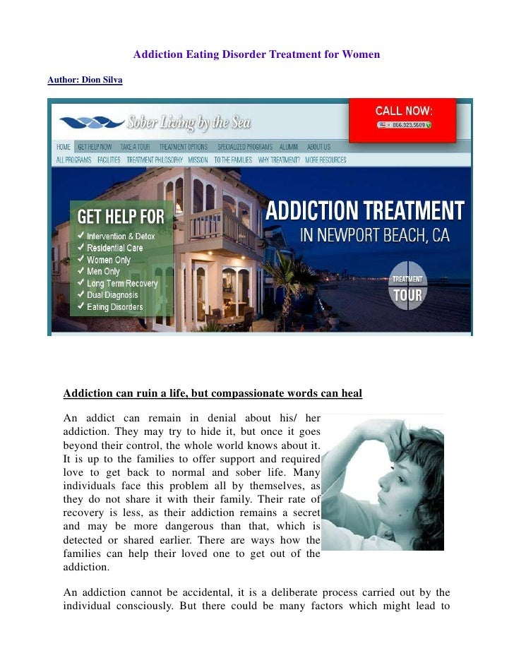 Addiction Eating Disorder Treatment for Women  Author: Dion Silva        Addiction can ruin a life, but compassionate word...