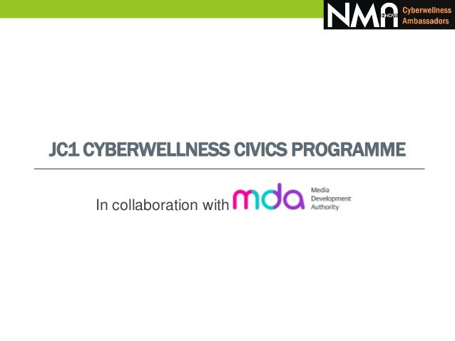JC1 CYBERWELLNESS CIVICS PROGRAMME In collaboration with