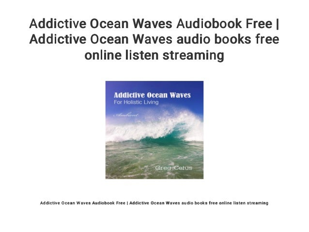 Addictive Ocean Waves Audiobook Free   Addictive Ocean Waves