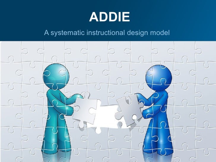 ADDIEA systematic instructional design model