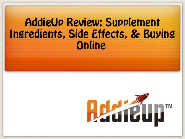Addieup Review Supplement Ingredients Side Effects