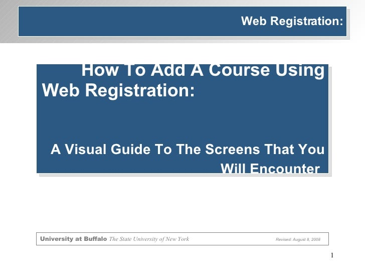 Web Registration: How To Add A Course Using Web Registration:  A Visual Guide To The Screens That You Will Encounter   Uni...
