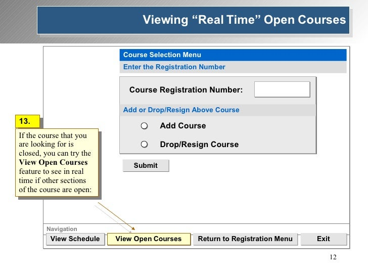 Navigation View Schedule Return to Registration Menu Exit View Open Courses 13. If the course that you are looking for is ...