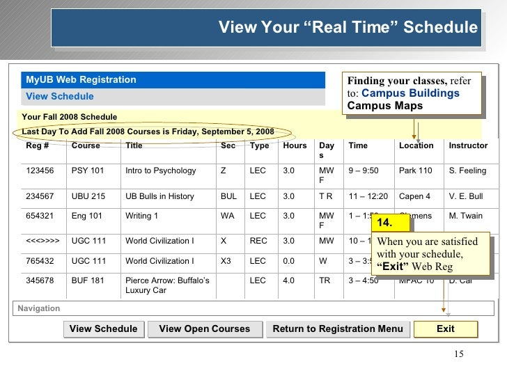 MyUB Web Registration View Schedule 14. Your Fall 2008 Schedule Last Day To Add Fall 2008 Courses is Friday, September 5, ...
