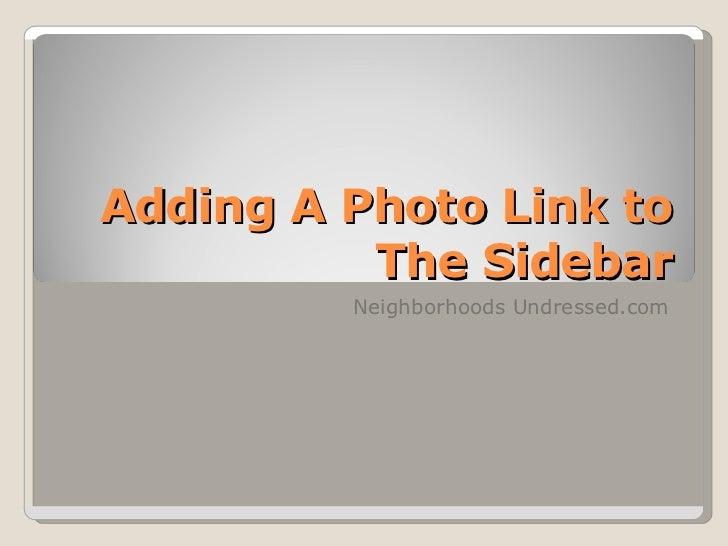 Adding A Photo Link to The Sidebar Neighborhoods Undressed.com