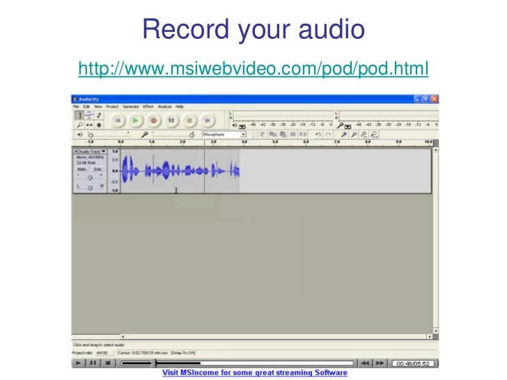 Record your audio http://www.msiwebvideo.com/pod/pod.html