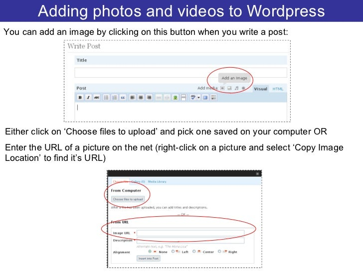 Adding photos and videos to Wordpress You can add an image by clicking on this button when you write a post: Either click ...